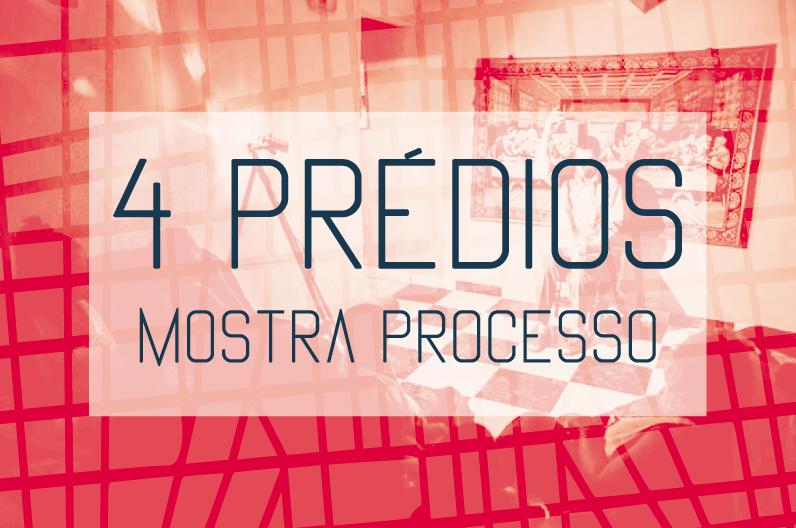 4 Prédios – Mostra Processo